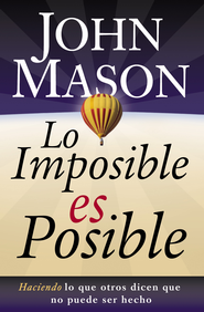 Lo Imposible es Posible (The Impossible is Possible) - eBook  -     By: John Mason