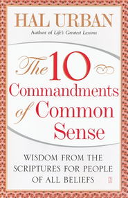 The Ten Commandments of Common Sense: Wisdom from the Scriptures for People of All Beliefs  -     By: Hal Urban