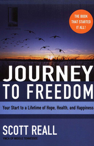 Journey to Freedom: Your Start to a Lifetime of Hope, Health, and Happiness  -     By: Scott Reall