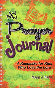 My Prayer Journal: A Keepsake for Kids Who Love the  Lord  -     By: Mary J. Davis