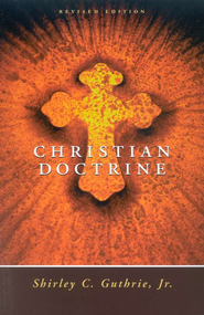 Christian Doctrine: Revised Edition   -     By: Shirley Guthrie