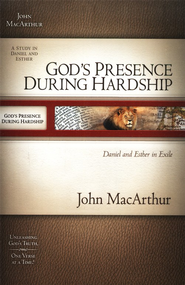God's Presence During Hardship: Daniel and Esther in Exile  -     By: John MacArthur