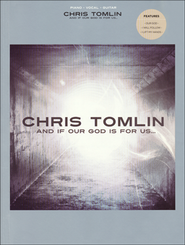 And If Our God Is for Us (Piano/Vocal/Guitar)   -     By: Chris Tomlin