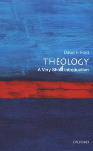 Theology: A Very Short Introduction     -     By: David F. Ford