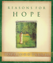 Reason's for Hope  -              By: Pope John Paul II