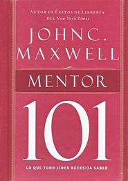 Mentor 101 (Mentoring 101 Spanish edition) - eBook   -     By: John C. Maxwell