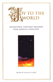 Joy to the World: Inspirational Christmas Messages from America's Preachers  -     Edited By: Olivia M. Cloud     By: Edited by Olivia M. Cloud