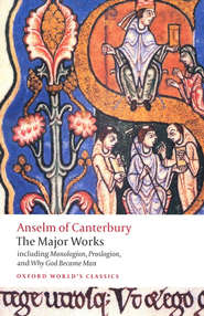 Anselm of Canterbury: The Major Works    -     Edited By: Brian Davies, G.R. Evans     By: Saint Anselm