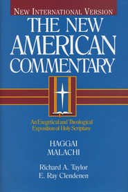 Haggai & Malachi: New American Commentary [NAC]   -     By: Richard A. Taylor, E. Ray Clendenen