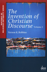 The Invention of Christian Discourse   -     By: Vernon K. Robbins