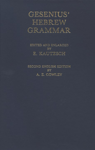 Gesenius' Hebrew Grammar Second Edition  -              By: William Gesenius