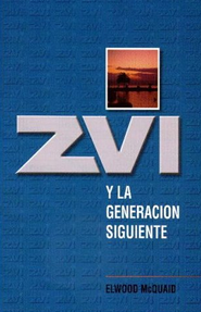 Zvi y la Generacion Siguient = Zvi and the Next Generation  -              By: Elwood McQuaid