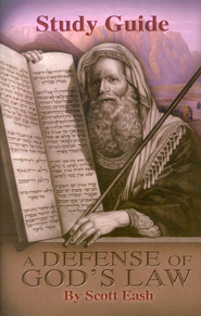 A Defense of God's Law Study Guide   -     By: Scott Eash
