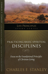 Practicing Basic Spiritual Disciplines  -     By: Charles F. Stanley