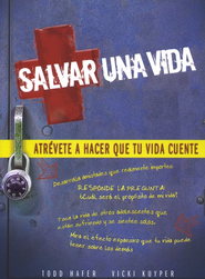 Salvar una Vida: Atrévete a Hacer que tu Vida Cuente  (To Save a Life: Dare to Make Your Life Count)  -