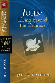 John: Living Beyond the Ordinary  -     By: Jack Hayford