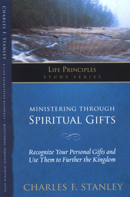Ministering Through Spiritual Gifts: Recognize Your Personal Gifts and Use Them to Further the Kingdom  -     By: Charles F. Stanley