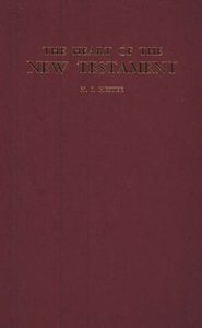 The Heart of the New Testament    -              By: H.I. Hester