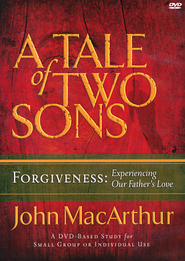 A Tale of Two Sons DVD: Forgiveness   -              By: John MacArthur