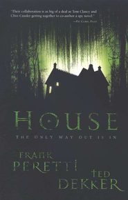 House  -     By: Frank Peretti, Ted Dekker