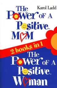 The Power of a Positive Mom & The Power of a Positive Woman (2 books in 1)  -     By: Karol Ladd