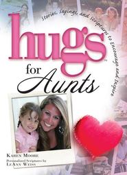 Hugs for Aunts  -     By: Karen Moore