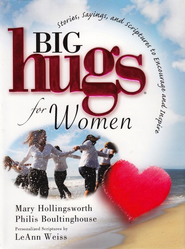 Big Hugs for Women - Slightly Imperfect   -     By: Mary Hollingsworth, Philis Boultinghouse