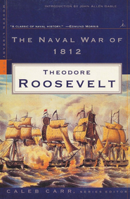 The Naval War of 1812   -     By: Theodore Roosevelt