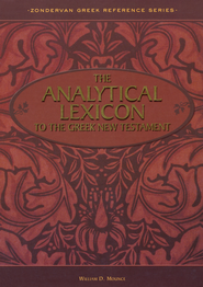 The Analytical Lexicon to the Greek New Testament   -     By: William D. Mounce