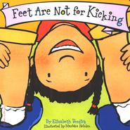 Feet Are Not for Kicking   -     By: Elizabeth Verdick
