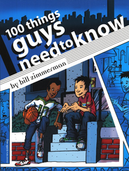 100 Things Guys Need to Know   -              By: Bill Zimmerman