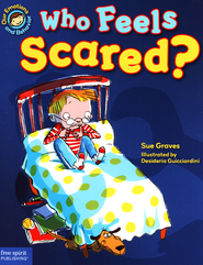 Who Feels Scared?   -              By: Sue Graves