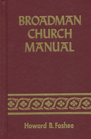 Broadman Church Manual  -     By: Howard Foshee