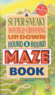 A Super-Sneaky, Double-Crossing, Up, Down, Round & Round Maze Book  -     By: Larry Evans
