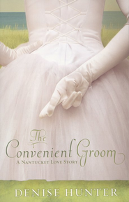 The Convenient Groom: Nantucket Love Story Series #2   -     By: Denise Hunter