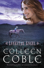 Lonestar Angel, Lonestar Series #4   -              By: Colleen Coble