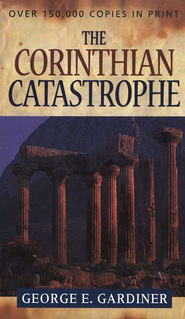 The Corinthian Catastrophe    -     By: George Gardiner