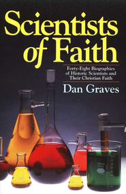 Scientists Of Faith   -     By: Dan Graves