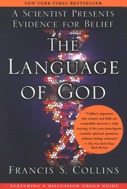 The Language of God: A Scientist Presents Evidence for Belief  -     By: Francis S. Collins