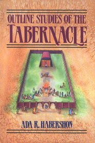 Outline Studies of the Tabernacle   -     By: Ada Habershon