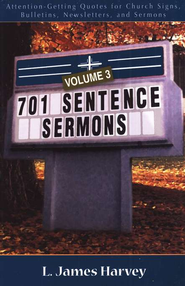 701 Sentence Sermons, Volume 3   -              By: L. James Harvey
