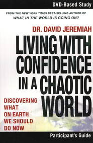 Living With Confidence in a Chaotic World -  Participant's Guide: What on Earth Should We Do Now  -     By: David Jeremiah