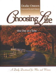 Choosing Life: One Day at a Time A Daily Devotional For Men and Women  -     By: Dodie Osteen