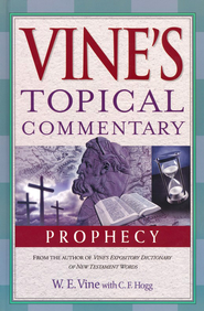 Vine's Topical Commentaries: Prophecy  -     By: W.E. Vine