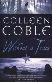 Without a Trace, Rock Harbor Series #1   -              By: Colleen Coble