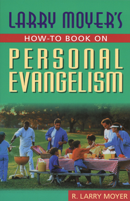 Larry Moyer's How to Book: On Personal  Evangelism  -              By: Larry Moyer