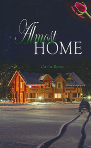 Almost Home  -     By: Carla Rossi