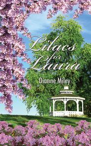Lilacs For Laura  -     By: Dianne Miley