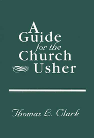 A Guide for the Church Usher   -     By: Thomas Clark