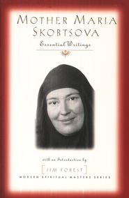 Mother Maria Skobtsova: Essential Writings  -     By: Maria Skobtsova, Jim Forest
